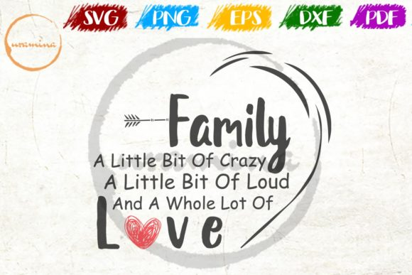 Download Free Family A Little Bit Of Crazy A Little Graphic By Uramina for Cricut Explore, Silhouette and other cutting machines.