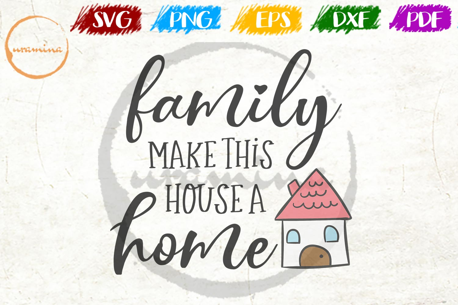 Download Free Family Make This House A Home Graphic By Uramina Creative Fabrica for Cricut Explore, Silhouette and other cutting machines.