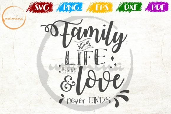Download Free Family Where Life Begin And Love Graphic By Uramina Creative for Cricut Explore, Silhouette and other cutting machines.