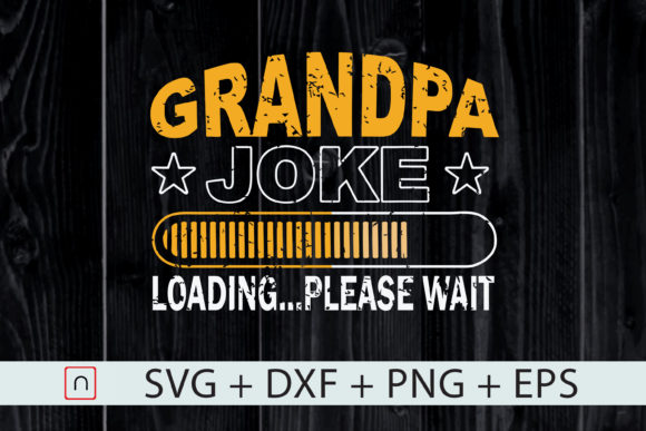 Download Free Grandpa Joke Loading Father S Day Graphic By Novalia Creative for Cricut Explore, Silhouette and other cutting machines.