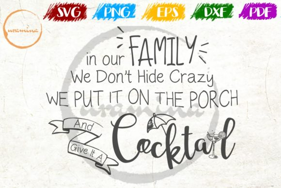 Download Free In Our Family We Don T Hide Crazy We Put Graphic By Uramina for Cricut Explore, Silhouette and other cutting machines.