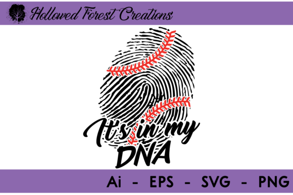 It's in My DNA - Baseball Graphic Illustrations By hollowedforestcreations