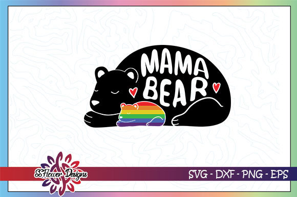 Download Free Lgbt Mama Bear Pride Equal Rights Graphic By Ssflower Creative for Cricut Explore, Silhouette and other cutting machines.