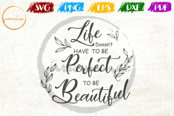 Download Free Life Doesn T Have To Be Perfect Graphic By Uramina Creative for Cricut Explore, Silhouette and other cutting machines.