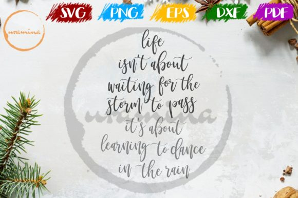 Download Free Life Isn T About Waiting For The Storm Graphic By Uramina Creative Fabrica for Cricut Explore, Silhouette and other cutting machines.