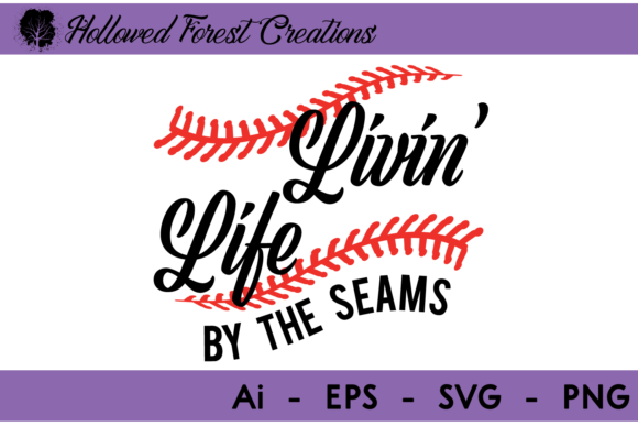 Livin Life by the Seams - Baseball Graphic Illustrations By hollowedforestcreations