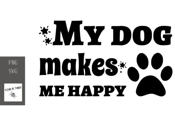 Download Free My Dog Makes Me Happy Graphic By Fleur De Tango Creative Fabrica for Cricut Explore, Silhouette and other cutting machines.