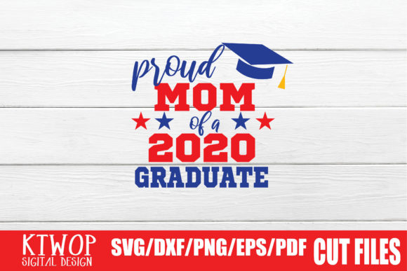 Download Free Proud Mom Graduation 2020 Quarantine Graphic By Mr Pagman for Cricut Explore, Silhouette and other cutting machines.