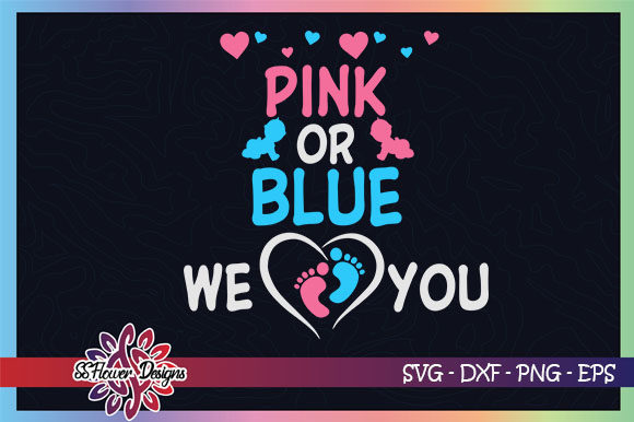 Download Free Pink Or Blue We Love You Footprint Graphic By Ssflower for Cricut Explore, Silhouette and other cutting machines.