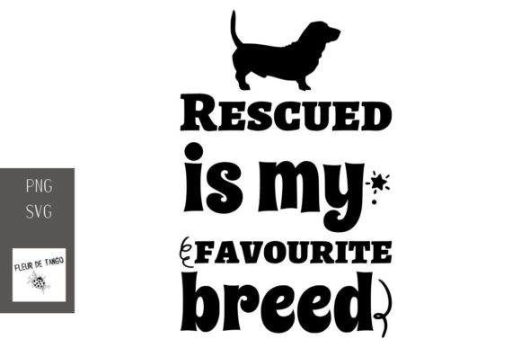 Download Free Rescued Is My Favourite Breed Graphic By Fleur De Tango Creative Fabrica for Cricut Explore, Silhouette and other cutting machines.