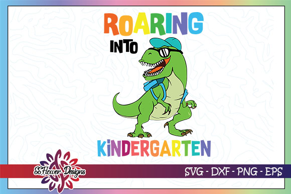 Download Free Roaring Into Kindergarten T Rex Graphic By Ssflower Creative for Cricut Explore, Silhouette and other cutting machines.