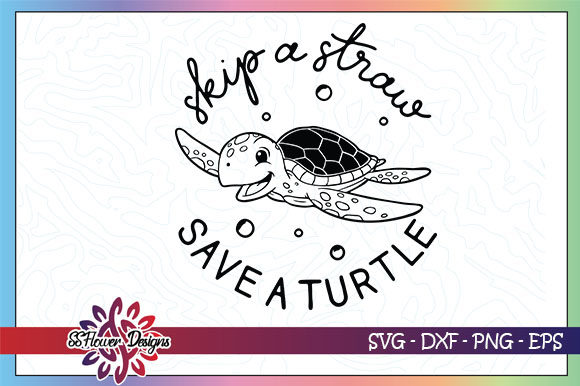 Download Free Skip A Straw Save A Turtle Graphic By Ssflower Creative Fabrica for Cricut Explore, Silhouette and other cutting machines.