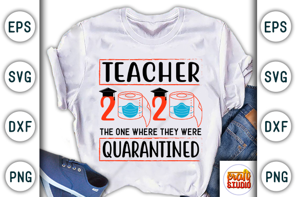 Download Free Teacher Quarantine Craft Design Graphic By Craftstudio for Cricut Explore, Silhouette and other cutting machines.