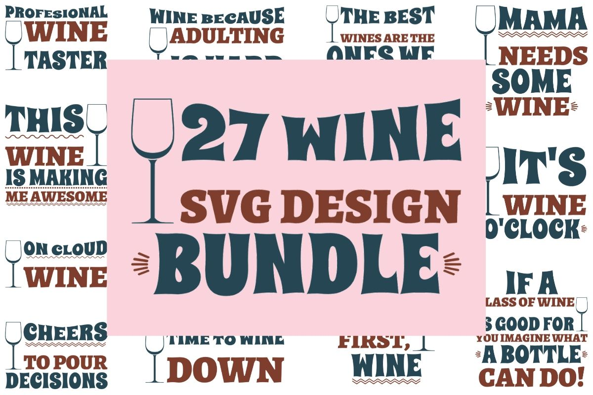 Download Free The Wine Svg Bundle Bundle Creative Fabrica for Cricut Explore, Silhouette and other cutting machines.