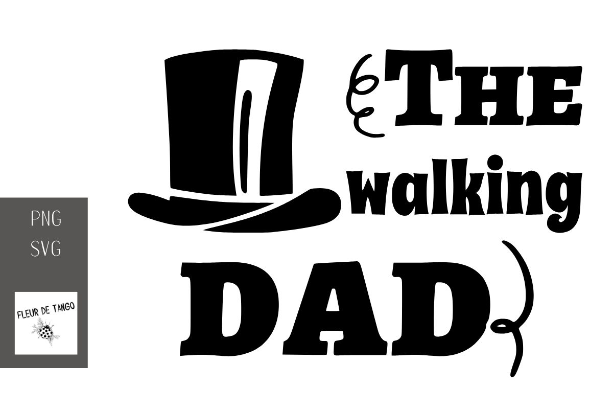 Download Free The Walking Dad Graphic By Fleur De Tango Creative Fabrica for Cricut Explore, Silhouette and other cutting machines.