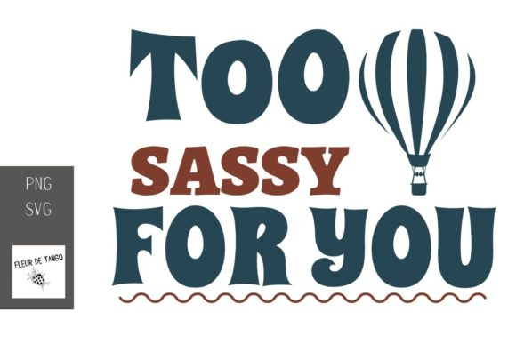 Print on Demand: Too Sassy for You Graphic Illustrations By Fleur de Tango