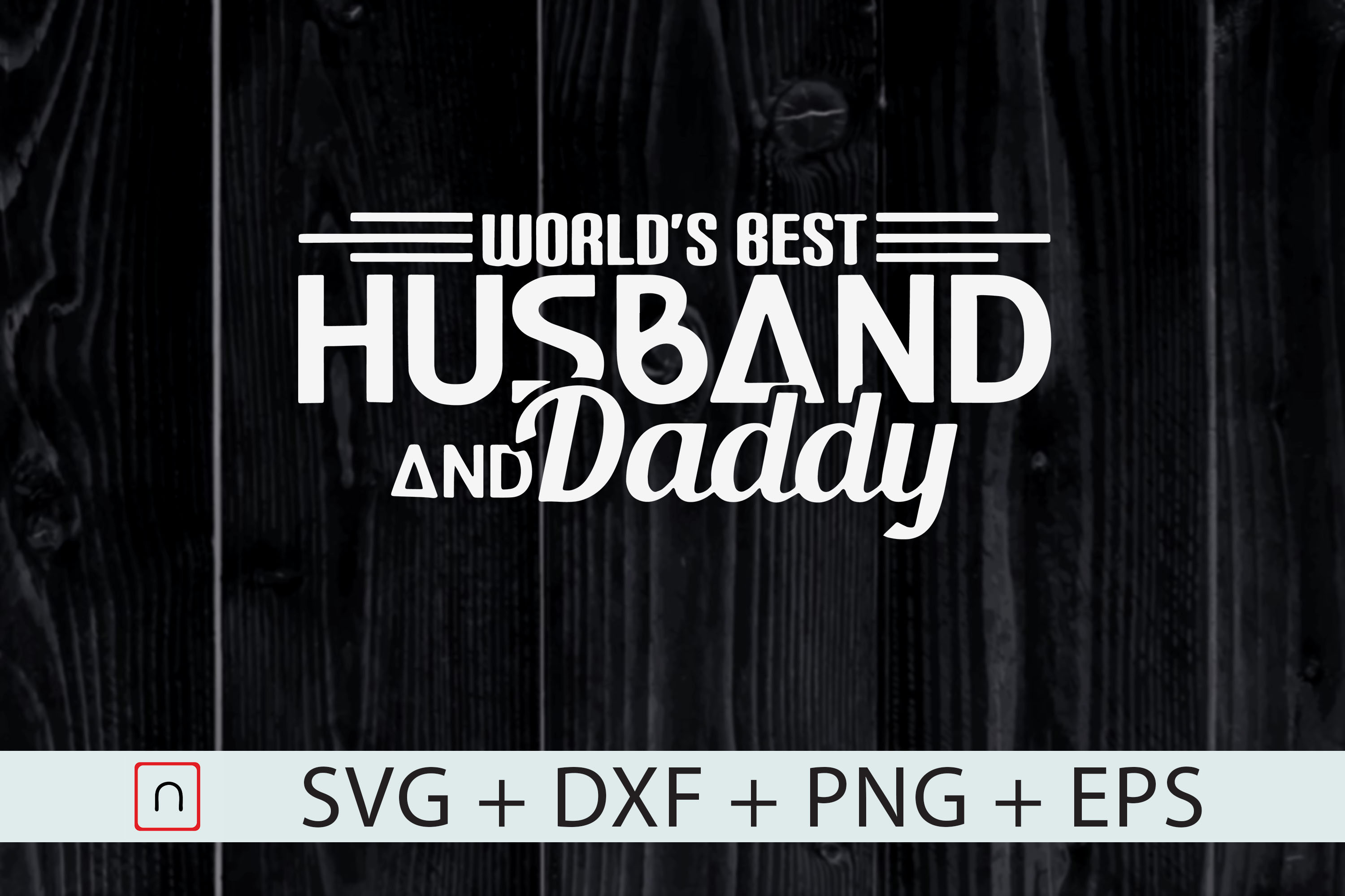 Download Free World S Best Husband And Daddy Graphic By Novalia Creative Fabrica for Cricut Explore, Silhouette and other cutting machines.