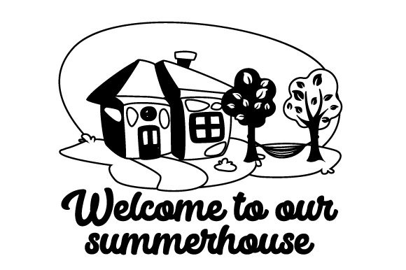 Download Free Welcome To Our Summerhouse Svg Cut File By Creative Fabrica for Cricut Explore, Silhouette and other cutting machines.