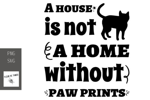 Download Free A House Is Not A Home Without Paw Prints Graphic By Fleur De for Cricut Explore, Silhouette and other cutting machines.