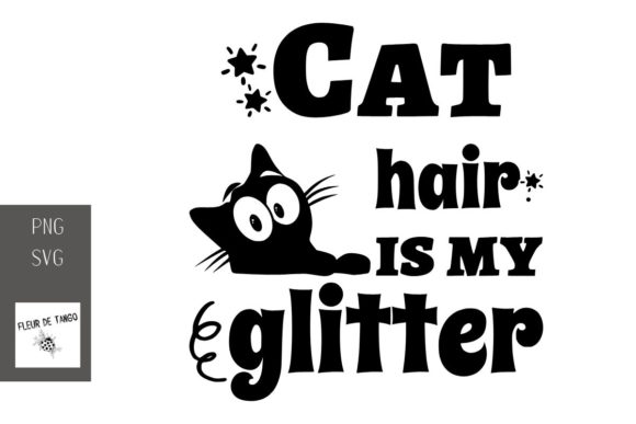 Download Free Cat Hair Is My Glitter Graphic By Fleur De Tango Creative Fabrica for Cricut Explore, Silhouette and other cutting machines.