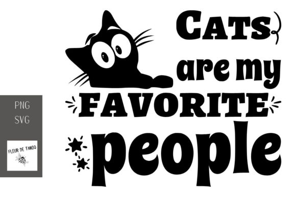 Download Free Cats Are My Favorite People Graphic By Fleur De Tango Creative for Cricut Explore, Silhouette and other cutting machines.