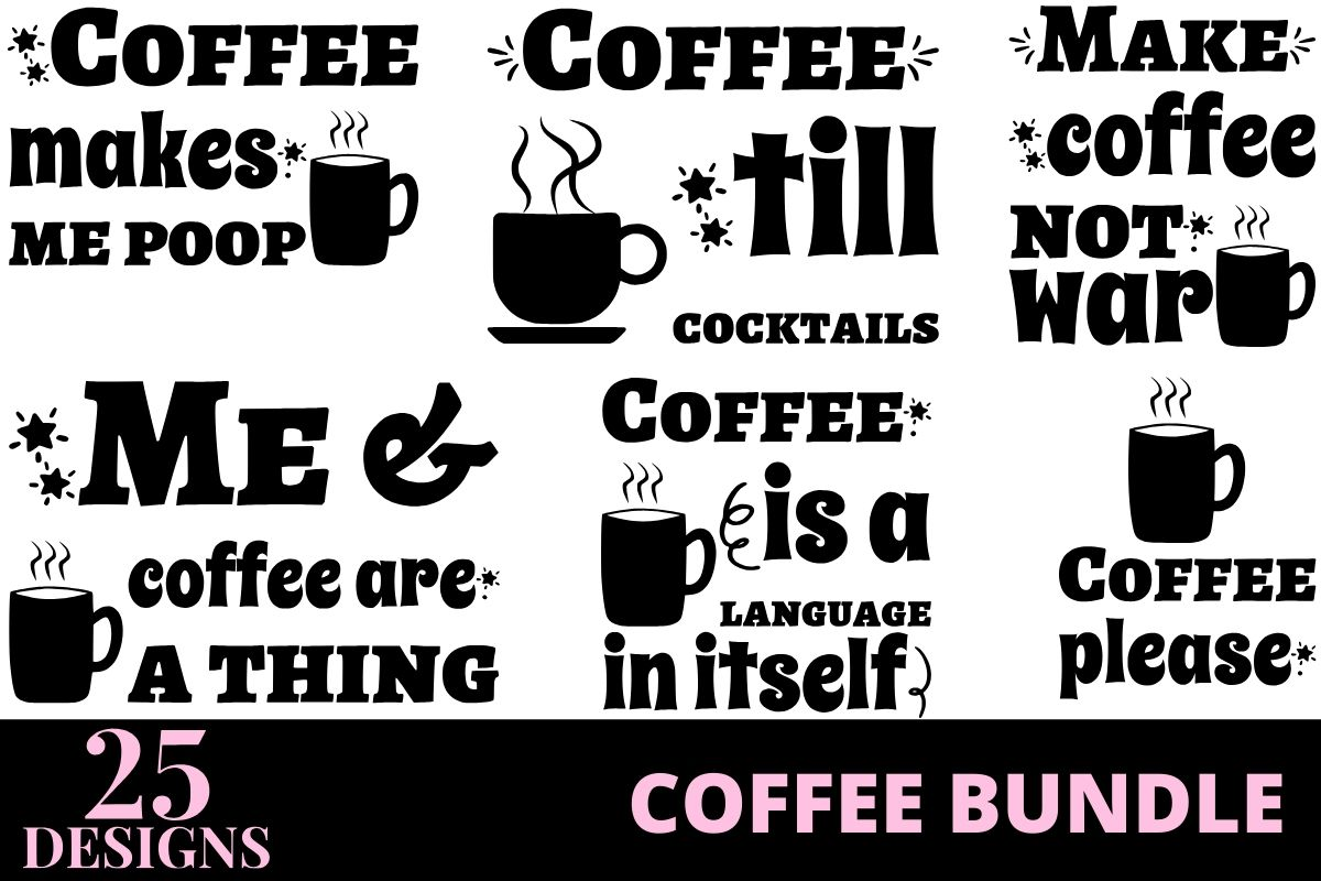 Download Free Coffee Quotes Bundle Bundle Creative Fabrica for Cricut Explore, Silhouette and other cutting machines.