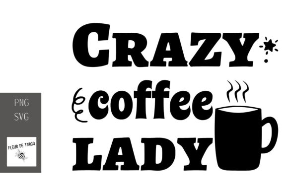 Download Free Crazy Coffee Lady Graphic By Fleur De Tango Creative Fabrica for Cricut Explore, Silhouette and other cutting machines.