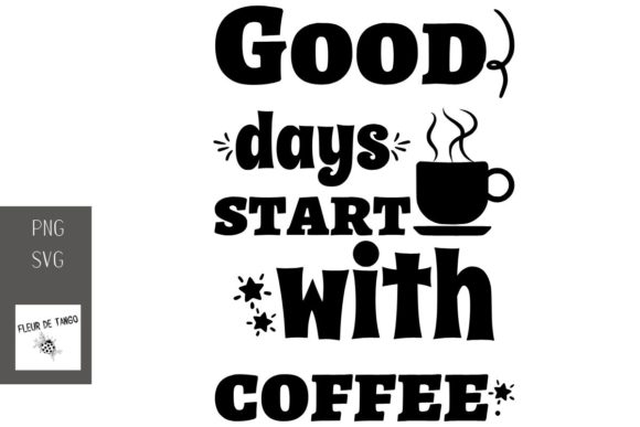 Print on Demand: Good Days Start with Coffee Graphic Print Templates By Fleur de Tango