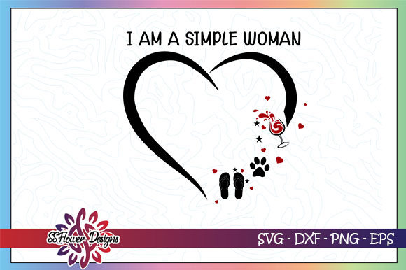 Download Free I Am A Simple Woman Simple Life Graphic By Ssflower Creative for Cricut Explore, Silhouette and other cutting machines.