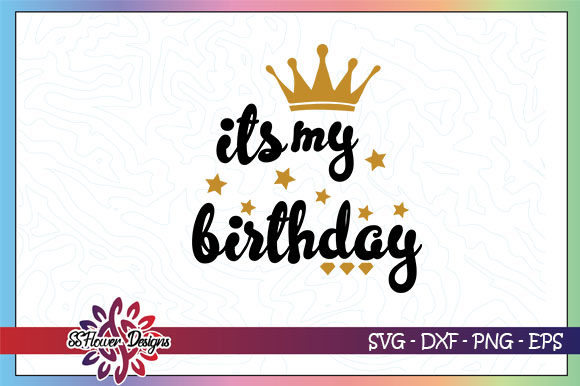 Download Free It S My Birthday Crown Graphic By Ssflower Creative Fabrica for Cricut Explore, Silhouette and other cutting machines.