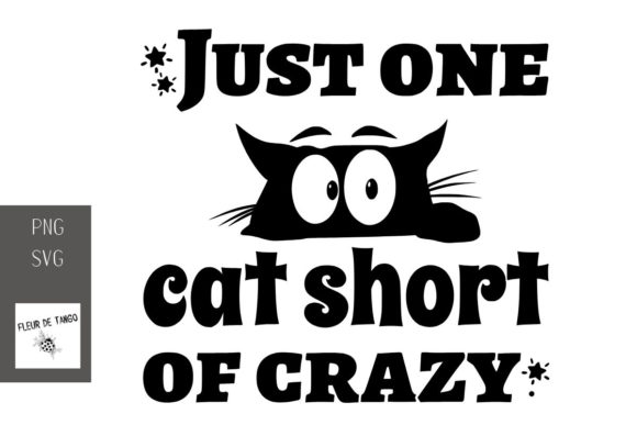Download Free Just One Cat Short Of Crazy Graphic By Fleur De Tango Creative for Cricut Explore, Silhouette and other cutting machines.