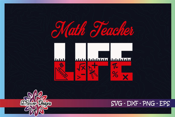Download Free Math Teacher Life Graphic By Ssflower Creative Fabrica for Cricut Explore, Silhouette and other cutting machines.