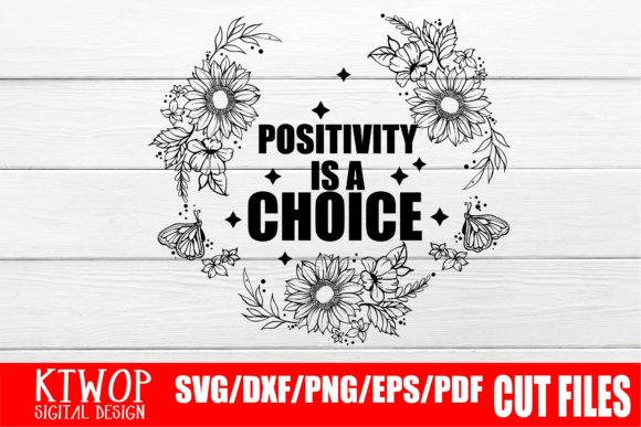 Positivity Is A Choice Graphic By Ktwop Creative Fabrica