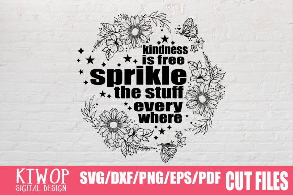 Download Free Kindness Is Free Graphic By Ktwop Creative Fabrica for Cricut Explore, Silhouette and other cutting machines.