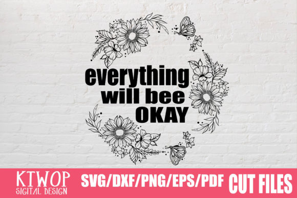 Print on Demand: Everything Will Bee Okay Graphic Crafts By KtwoP