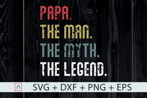 Download Free Papa Man Myth Legend Graphic By Novalia Creative Fabrica SVG Cut Files