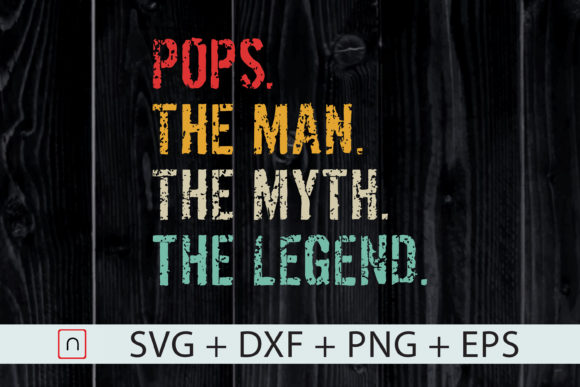 Download Free Pops The Man The Myth The Legend Graphic By Novalia Creative for Cricut Explore, Silhouette and other cutting machines.