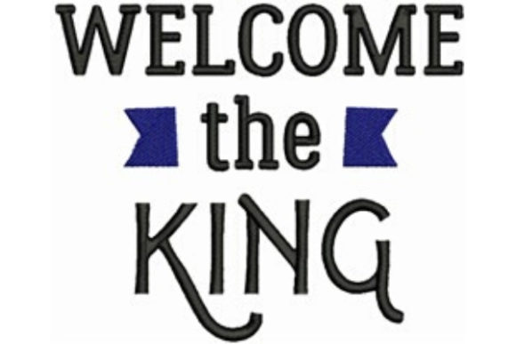 Welcome the King Religion & Faith Embroidery Design By designsbymira