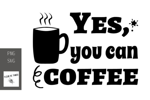 Print on Demand: Yes, You Can Coffee Graphic Print Templates By Fleur de Tango