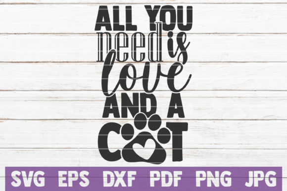 Download Free All You Need Is Love And A Cat Graphic By Mintymarshmallows for Cricut Explore, Silhouette and other cutting machines.