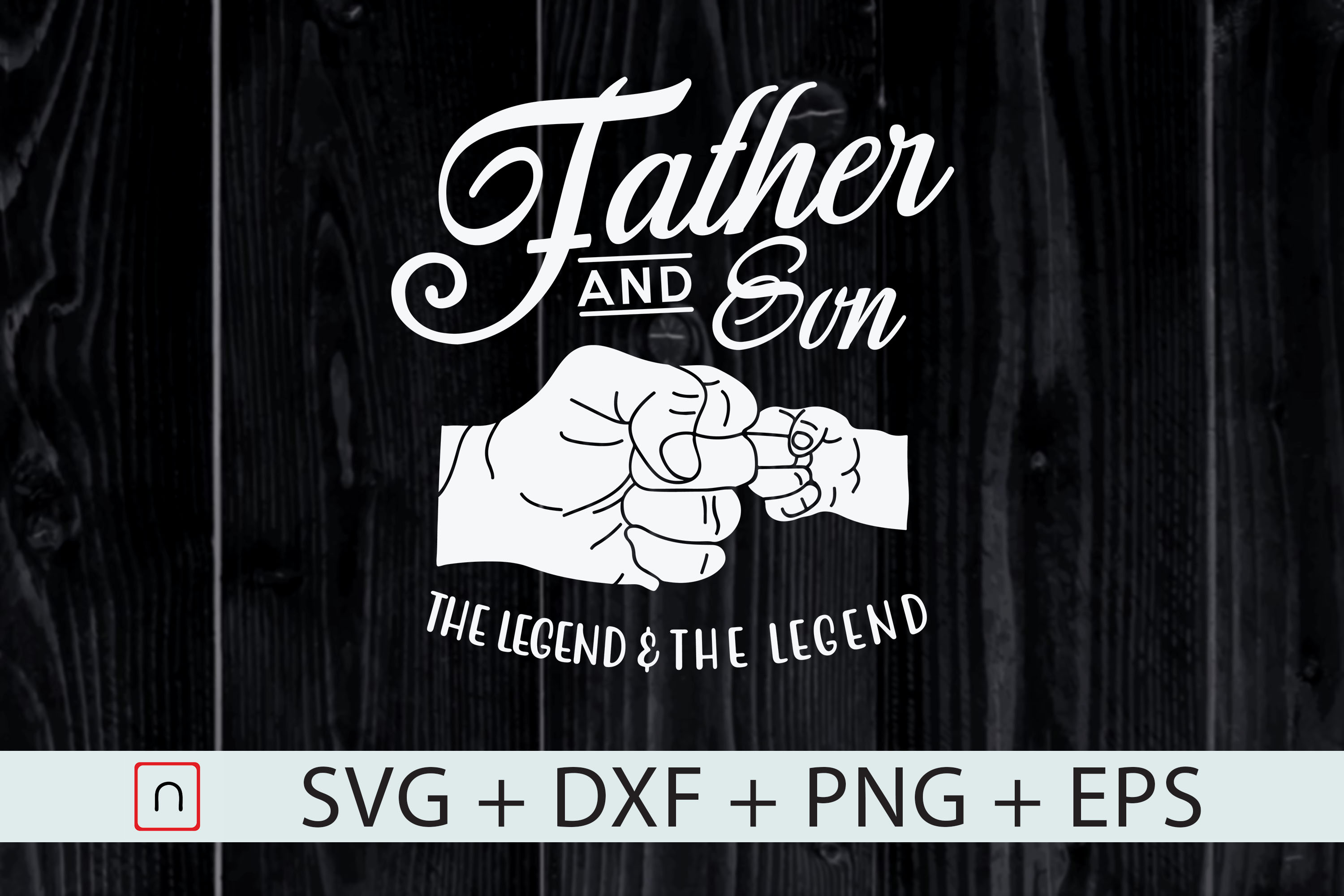 Download Free Father And Son The Legend And The Legend Graphic By Novalia for Cricut Explore, Silhouette and other cutting machines.