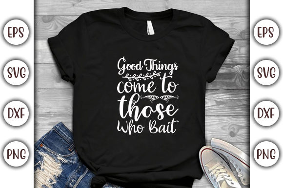 Print on Demand: Fishing Design, Good Things Come to Graphic Print Templates By GraphicsBooth