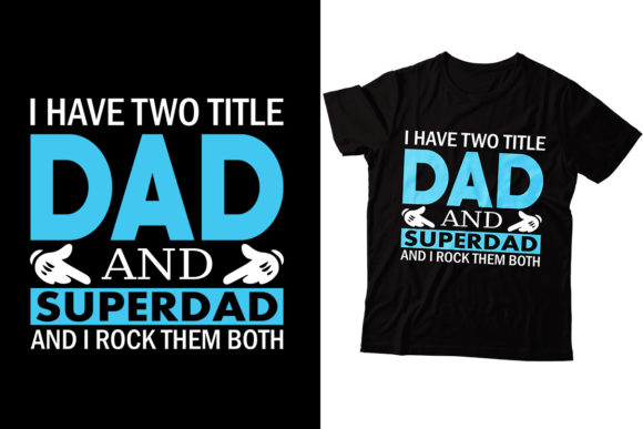 I Have Two Title ( Dad T-Shirt) Graphic Print Templates By Storm Brain
