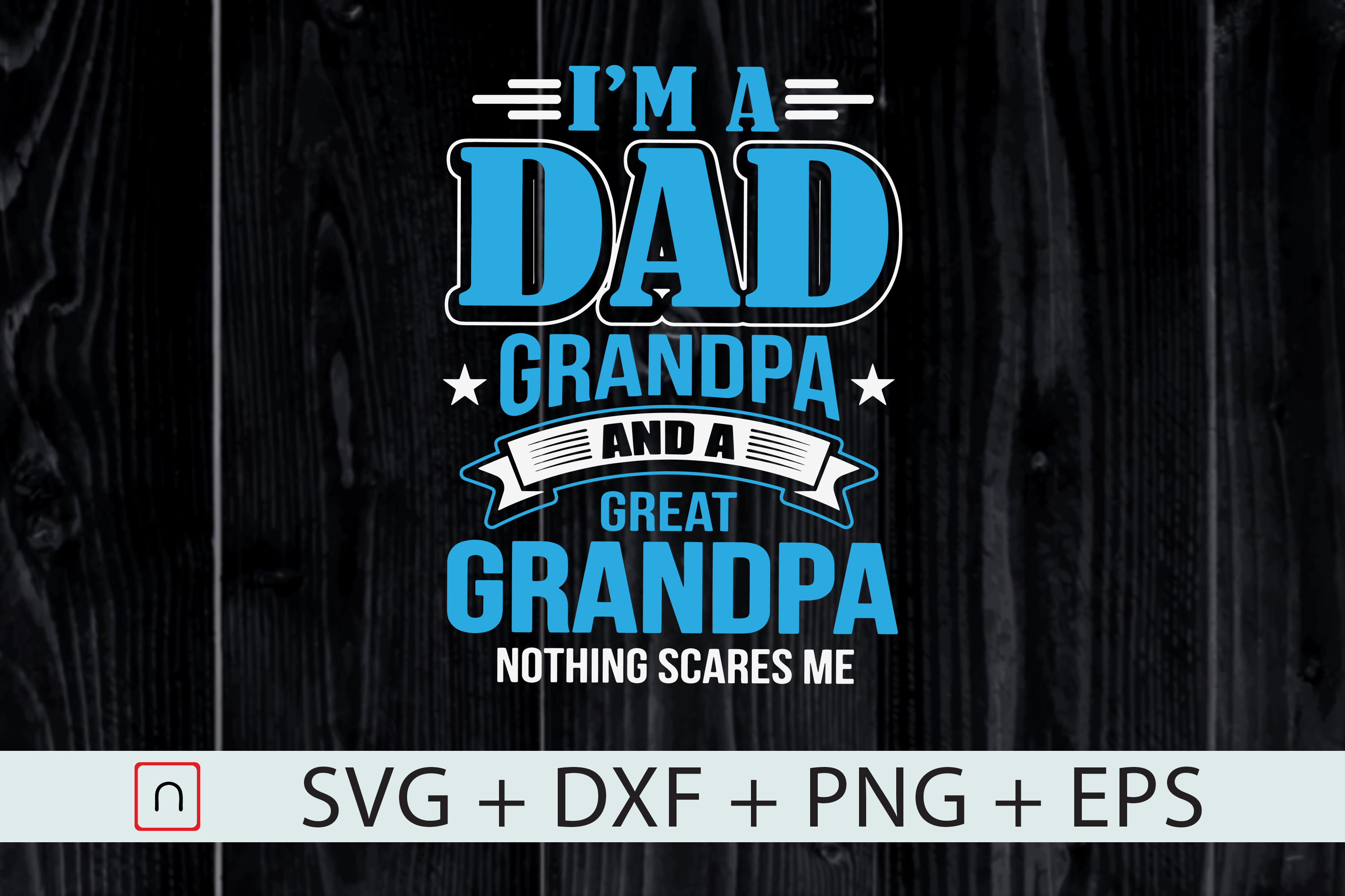 Download Free I M A Dad Grandpa And Great Grandpa Svg Graphic By Novalia for Cricut Explore, Silhouette and other cutting machines.