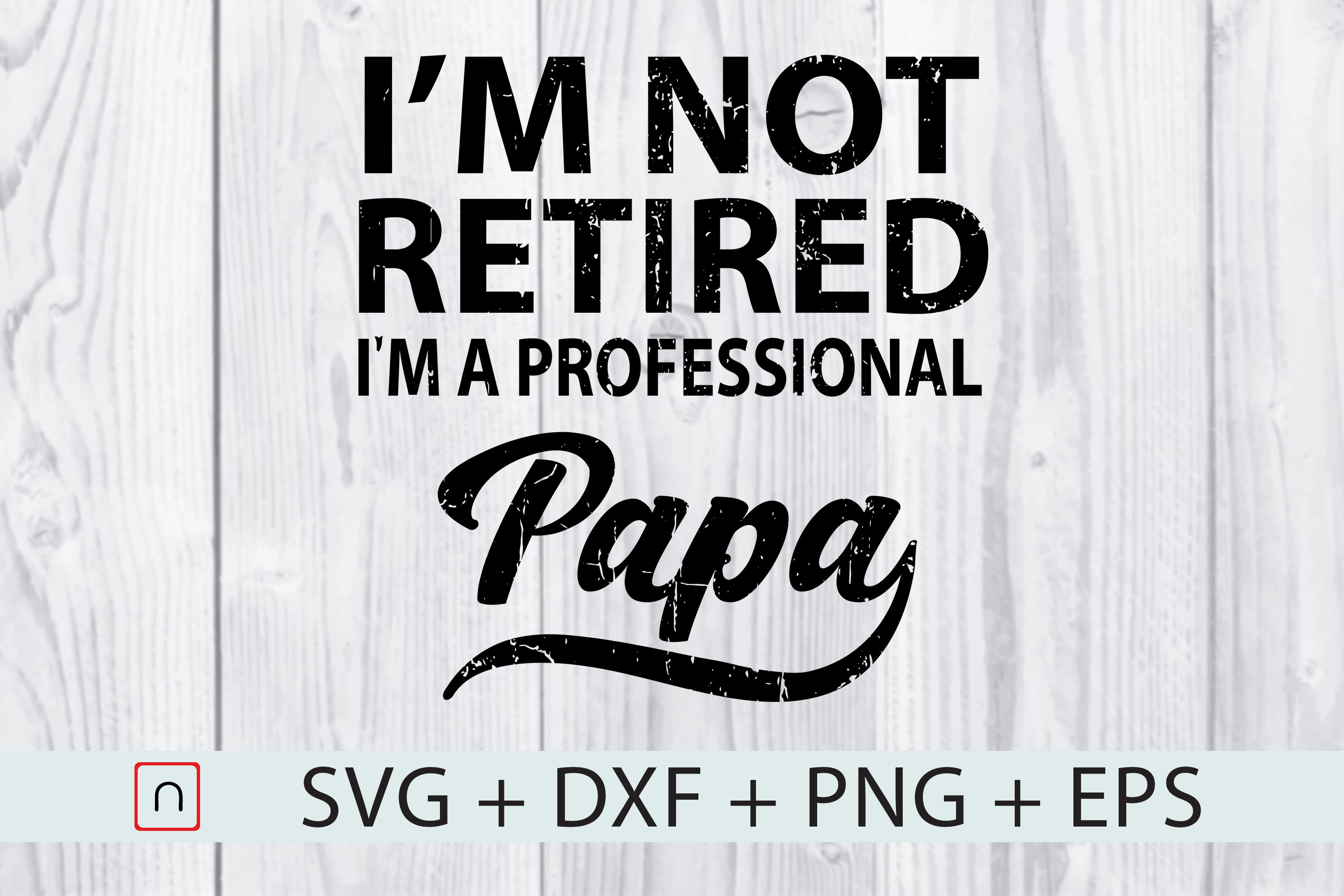 Download Free I M Not Retired A Professional Papa Graphic By Novalia for Cricut Explore, Silhouette and other cutting machines.