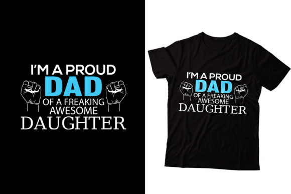 I'm a Proud Dad of a Freaking Awesome Graphic Print Templates By Storm Brain