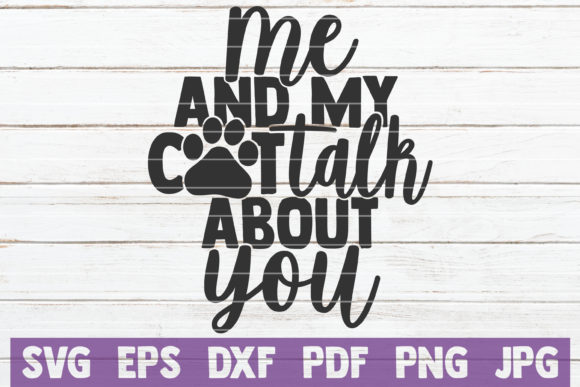 Download Free Me And My Cat Talk About You Graphic By Mintymarshmallows for Cricut Explore, Silhouette and other cutting machines.