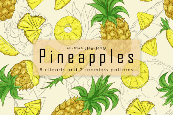 Download Free Pineapples 8 Cliparts And 2 Seamless Patterns Graphic By for Cricut Explore, Silhouette and other cutting machines.