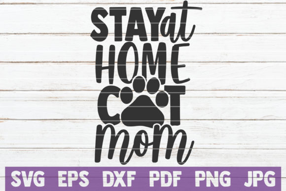 Download Free Stay At Home Cat Mom Graphic By Mintymarshmallows Creative Fabrica for Cricut Explore, Silhouette and other cutting machines.