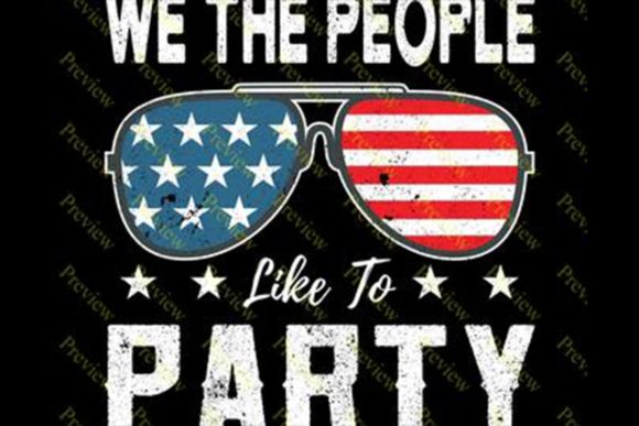 Download Free We The People Like To Party Usa Flag Graphic By Sunandmoon for Cricut Explore, Silhouette and other cutting machines.